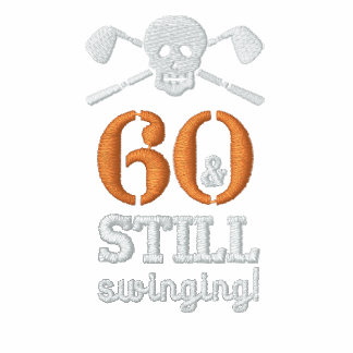 60 & Still Swinging - Golf Birthday Shirt Embroidered Shirt