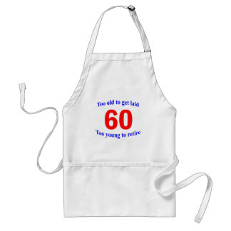60 Too old to ... Standard Apron