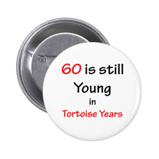 60 Tortoise Years 6 Cm Round Badge