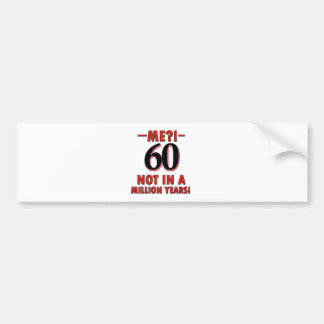 60 year old designs bumper sticker