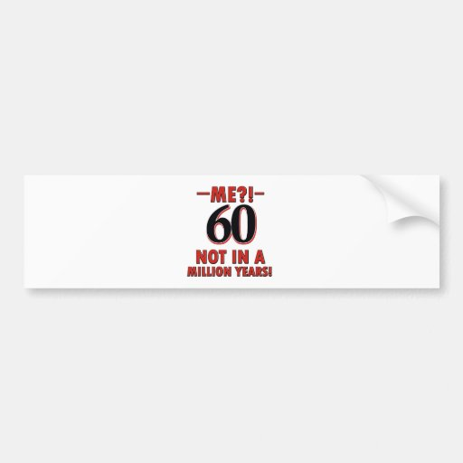 60 year old designs bumper stickers