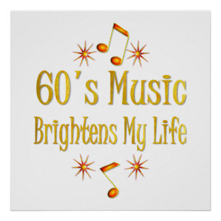 60s Music Brightens My Life Posters