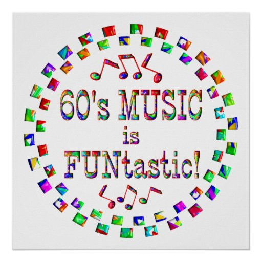 60s Music is FUNtastic Poster