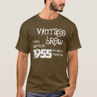 60th Birthday 1955 Or Any Year Vintage Brew V07LA T-Shirt