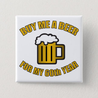 60th Birthday Funny Beer 15 Cm Square Badge