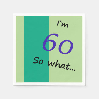 60th Birthday Funny I`m 60 so what Paper Napkin