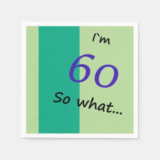 60th Birthday Funny I`m 60 so what Paper