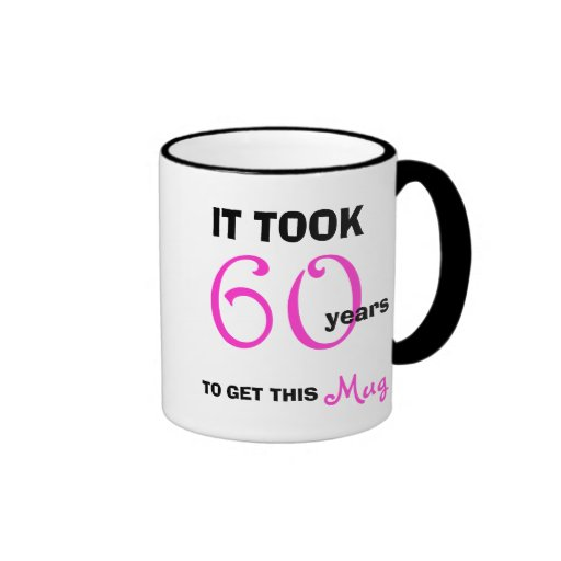 60th Birthday Gift Ideas For Her Mug - Funny