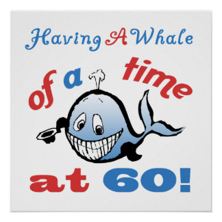 60th Birthday Humor (Whale) Poster