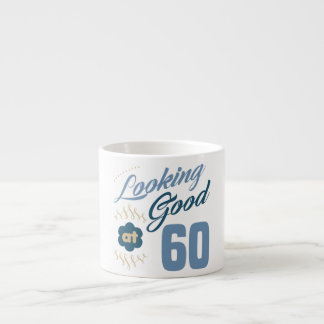60th Birthday Looking Good Espresso Cup