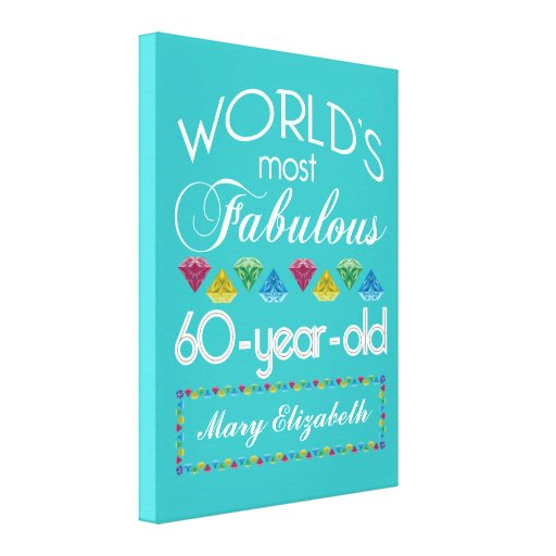 60th Birthday Most Fabulous Colorful Gem Turquoise Stretched Canvas Print