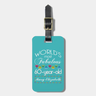 60th Birthday Most Fabulous Colorful Gem Turquoise Luggage Tag