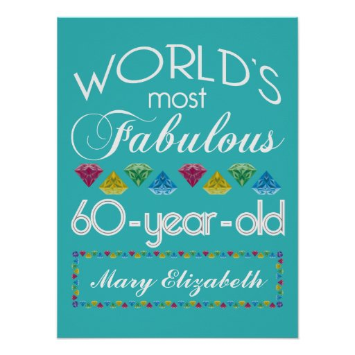 60th Birthday Most Fabulous Colorful Gem Turquoise Posters
