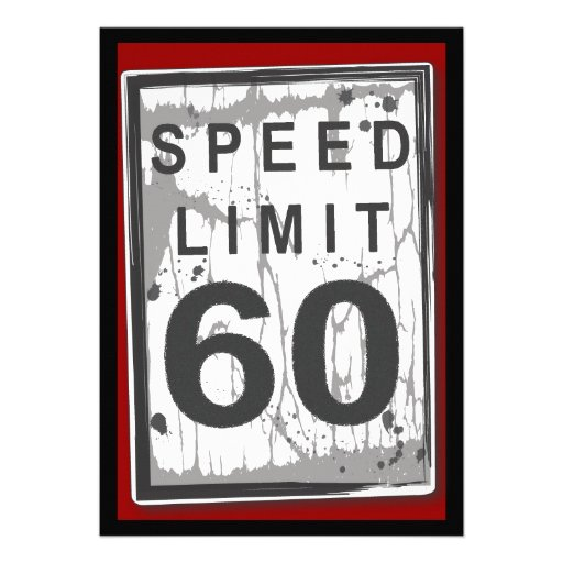 60th Birthday Party Grungy Speed Limit Sign Custom Invite
