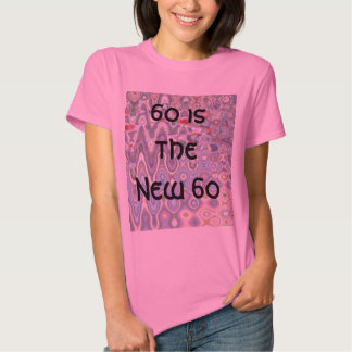 60th Birthday T-Shirt - 60 is the New 60