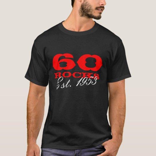 60th Birthday t shirt | 60 Rocks Est.