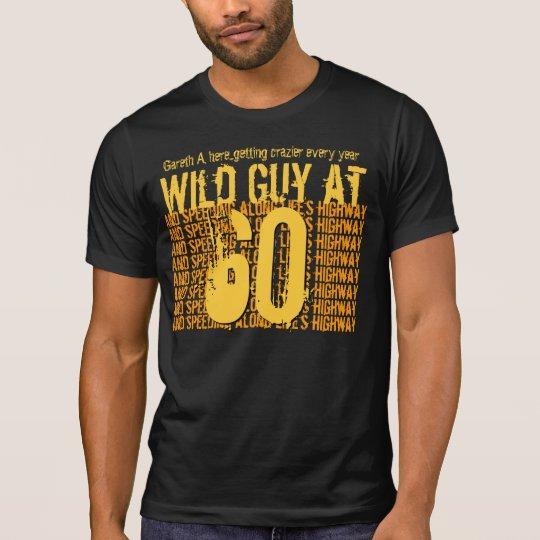 60th Birthday Wild Guy Speeding Along S10C T-Shirt