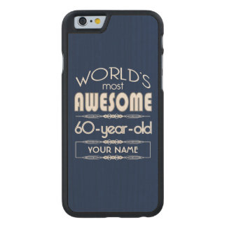 60th Birthday Worlds Best Fabulous Dark Blue Carved® Maple iPhone 6 Slim Case