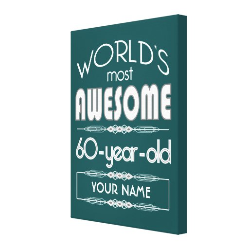 60th Birthday Worlds Best Fabulous Dark Green Stretched Canvas Print