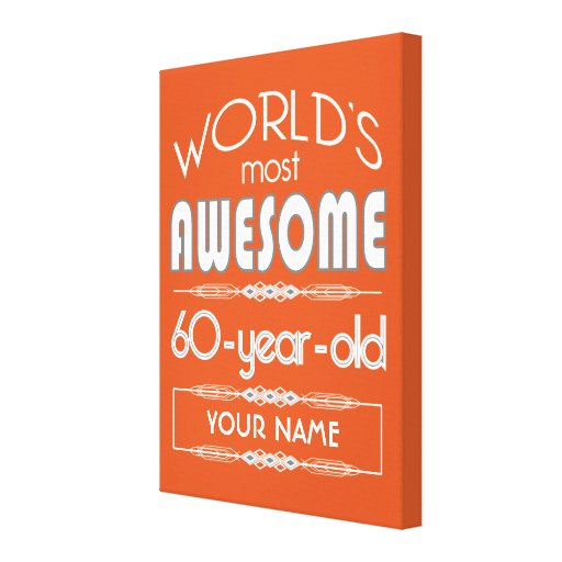 60th Birthday Worlds Best Fabulous Flame Orange Canvas Prints