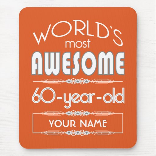 60th Birthday Worlds Best Fabulous Flame Orange Mouse Pads