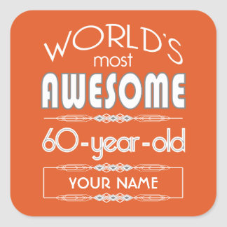 60th Birthday Worlds Best Fabulous Flame Orange Square Sticker