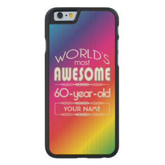 60th Birthday Worlds Best Fabulous Rainbow Carved® Maple iPhone 6 Slim Case