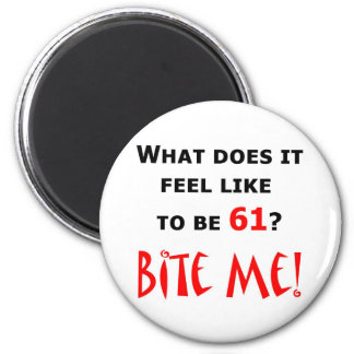 61 Bite Me! 6 Cm Round Magnet
