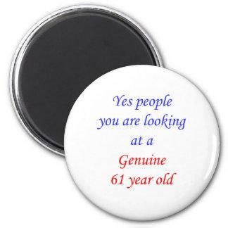 61  Genuine 61 Year Old 6 Cm Round Magnet