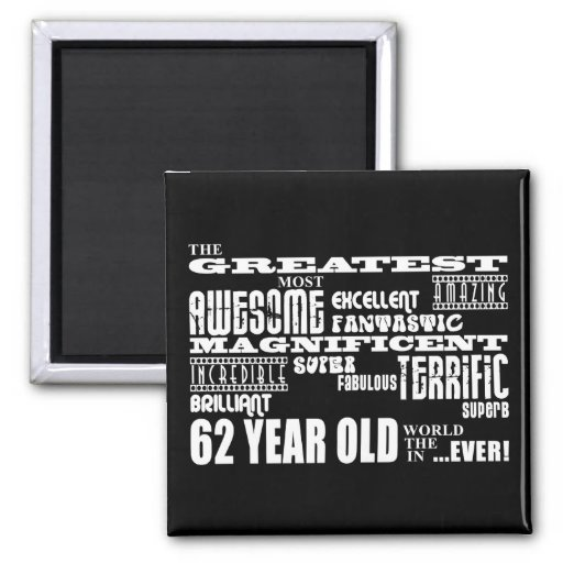 62nd Birthday Party Greatest Sixty Two Year Old Refrigerator Magnet