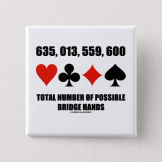 635,013,559,600 Total No Of Possible Bridge Hands 15 Cm Square Badge
