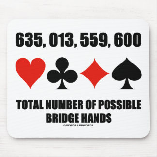 635,013,559,600 Total No Of Possible Bridge Hands Mouse Pad
