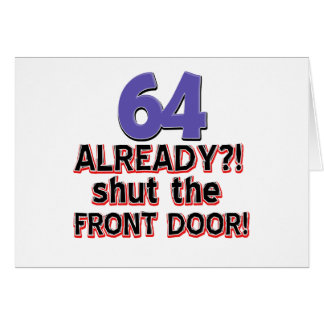 64 already shut the front door greeting card