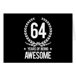 64th Birthday (64 Years Of Being Awesome) Card