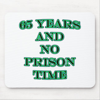 65 and no prison time mouse pad