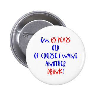 65 another drink 6 cm round badge
