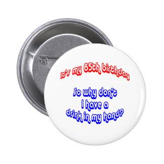 65 Drink In Hand 6 Cm Round Badge