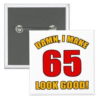 65 Looks Good! 15 Cm Square Badge