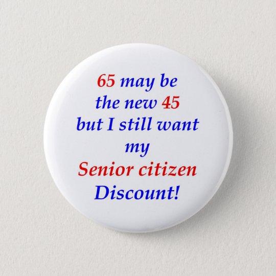 65 Senior Citizen 6 Cm Round Badge