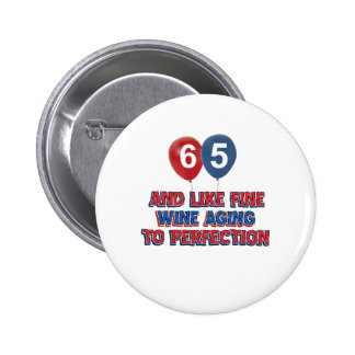 65 year old birthday gifts pinback button