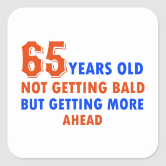 65 years old not bald square sticker