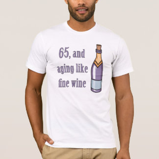 65th Birthday Aging Like Wine T-Shirt