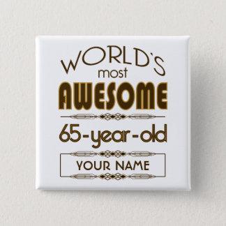 65th Birthday Celebration World Best Fabulous 15 Cm Square Badge