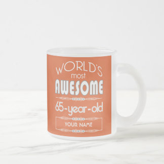 65th Birthday Worlds Best Fabulous Flame Orange Frosted Glass Mug