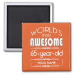 65th Birthday Worlds Best Fabulous Flame Orange Square Magnet