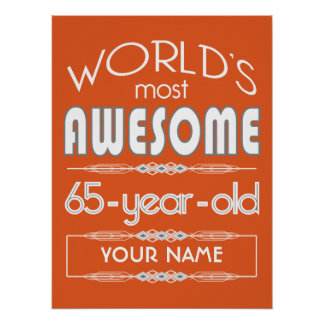 65th Birthday Worlds Best Fabulous Flame Orange Posters