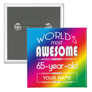 65th Birthday Worlds Best Fabulous Rainbow Pinback Button