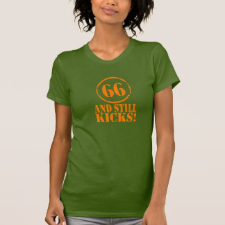 66 AND STILL KICKS! T-Shirt