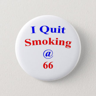66 Quit Smoking 6 Cm Round Badge