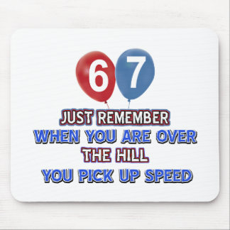 67 and over the hill birthday designs mouse pads
